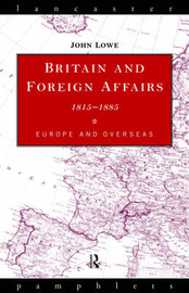 Britain and Foreign Affairs 1815-1885 by John C Lowe image