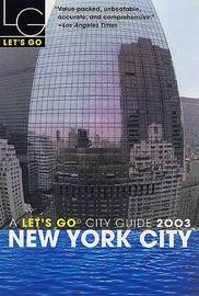 Let's Go New York City 2003 by Let's Go Inc