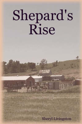 Shepard's Rise by Sheryl Livingston