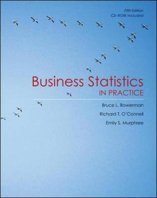 Business Statistics in Practice by Bruce L. Bowerman