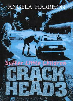 Crackhead: v. 3 by Angela Harrison