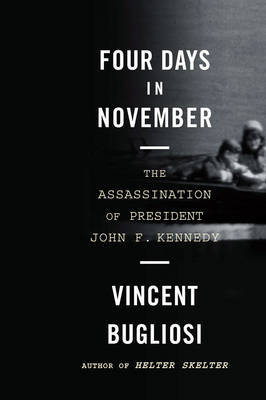 Four Days in November by Vincent Bugliosi image