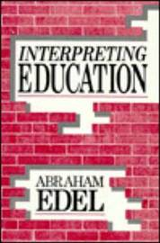 Interpreting Education: Science, Ideology and Value by Abraham Edel image
