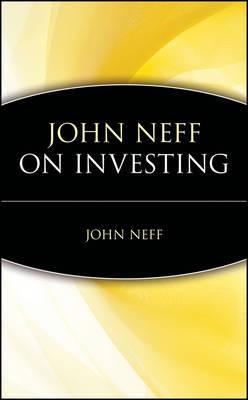 John Neff on Investing by John B. Neff