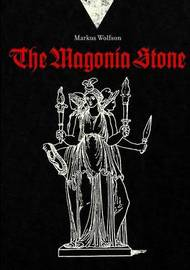 The Magonia Stone by Markus Wolfson