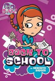 Go Girl #10: Back to School by Meredith Badger