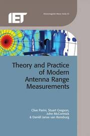 Theory and Practice of Modern Antenna Range Measurements by Clive Parini