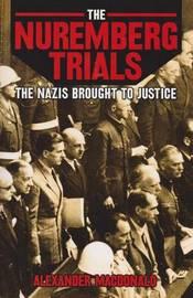 The Nuremberg Trials by Alexander MacDonald