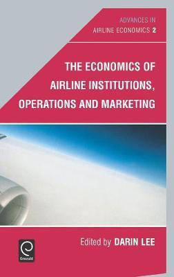 The Economics of Airline Institutions, Operations and Marketing image