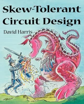 Skew-Tolerant Circuit Design by David Harris