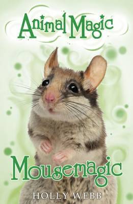 Animal Magic:#7 Mousemagic by Holly Webb