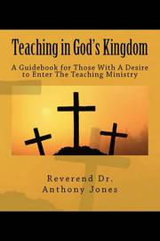 Teaching in God's Kingdom by Rev Dr Anthony Jones