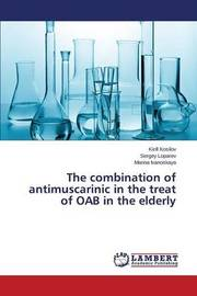 The Combination of Antimuscarinic in the Treat of Oab in the Elderly by Kosilov Kirill