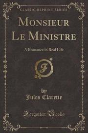 Monsieur Le Ministre by Jules Claretie image