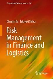 Risk Management in Finance and Logistics by Chunhui Xu