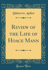 Review of the Life of Hoace Mann (Classic Reprint) by Unknown Author image