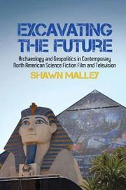 Excavating the Future by Shawn Malley image