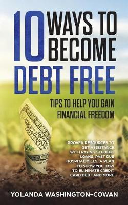 10 Ways to Become Debt Free by Yolanda Washington-Cowan