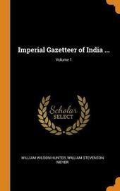 Imperial Gazetteer of India ...; Volume 1 by William Wilson Hunter