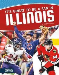 It's Great to Be a Fan in Illinois by Todd Kortemeier