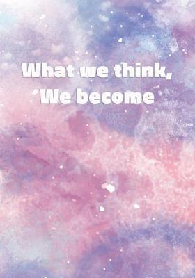 What We Think, We Become by Precious Notes