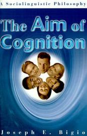 The Aim of Cognition by Joseph E Bigio image