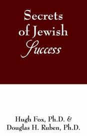 Secrets of Jewish Success by Hugh Fox Ph.D.
