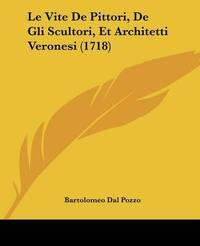 Le Vite De Pittori, De Gli Scultori, Et Architetti Veronesi (1718) by Bartolomeo Dal Pozzo image