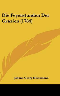 Die Feyerstunden Der Grazien (1784) by Johann Georg Heinzmann image
