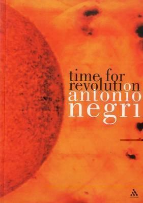 Time for Revolution by Antonio Negri