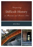 Interpreting Difficult History at Museums and Historic Sites by Julia Rose