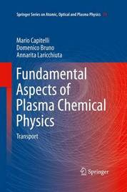 Fundamental Aspects of Plasma Chemical Physics by Mario Capitelli