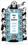 Hints on Etiquette: A Shield Against the Vulgar by Various Authors