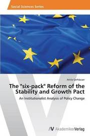 The Six-Pack Reform of the Stability and Growth Pact by Gerhauser Attila