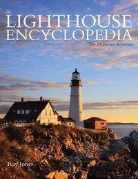 Lighthouse Encyclopedia by Ray Jones
