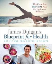 James Duigan's Blueprint for Health by James Duigan image