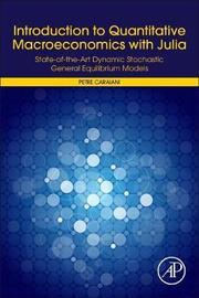 Introduction to Quantitative Macroeconomics Using Julia by Petre Caraiani