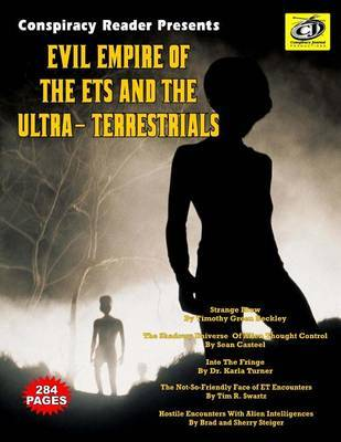 Evil Empire Of The ETs And The Ultra-Terrestrials by Tim R Swartz