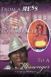 From a Mess to a Miracle to a Messenger by Cyteria Freeman image
