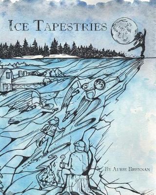 Ice Tapestries by Aubie Brennan
