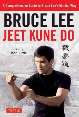 Bruce Lee Jeet Kune Do by Bruce Lee