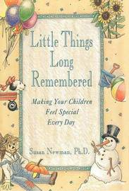 Little Things Long Remembered by Susan Newman image