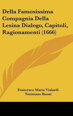 Della Famosissima Compagnia Della Lesina Dialogo, Capitoli, Ragionamenti (1666) by Francesco Maria Vialardi image