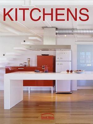 Kitchens: Good Ideas by Ann G Canizares