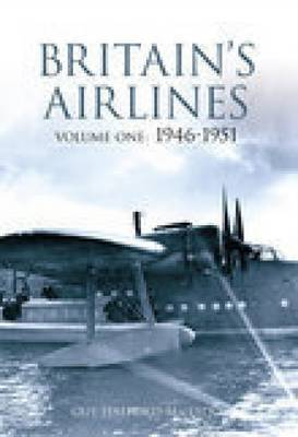 Britain's Airlines Volume 1 by Guy Halford-Macleod