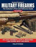 """Standard Catalog of"" Military Firearms: The Collector's Price and Reference Guide by Phillip Peterson"