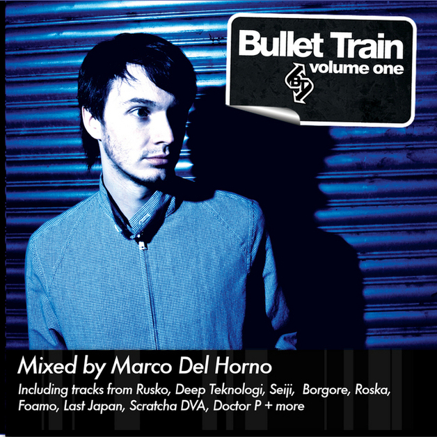 Bullet Train Volume 1 Mixed By Marco Del Horno by Various Artists