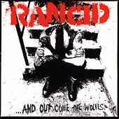 And Out Come The Wolves... by Rancid