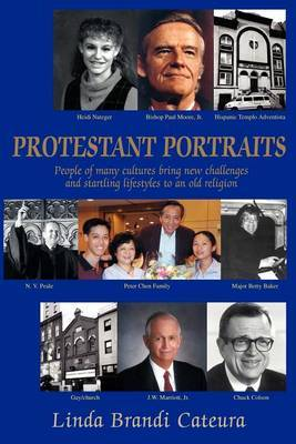 Protestant Portraits: People of Many Cultures Bring New Challenges and Startling Lifestyles to an Old Religion by Linda B. Cateura image