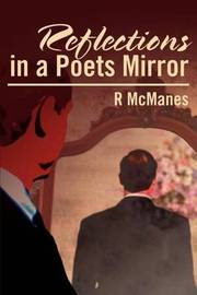 Reflections in a Poets Mirror by Robert Dale McManes image
